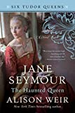 「Jane Seymour, The Haunted Queen: A Novel (Six Tudor Queens Book 3) (English Edition)」のサムネイル画像