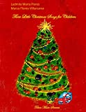 Three Little Christmas Songs for Children: Dedicated to all children around the world, especially the children of Charvátská Nová Ves, Břeclav (English Edition)