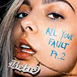 「All Your Fault Pt 2」のサムネイル画像