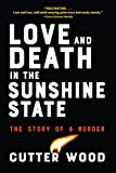 「Love and Death in the Sunshine State: The Story of a Crime (English Edition)」のサムネイル画像