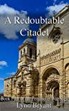 「A Redoubtable Citadel: a novel of Wellington's army from Ciudad Rodrigo to Badajoz (The Peninsular W...」のサムネイル画像