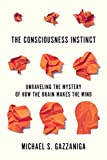 「The Consciousness Instinct: Unraveling the Mystery of How the Brain Makes the Mind (English Edition)」のサムネイル画像