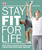 「Stay Fit for Life: More than 60 Exercises to Restore Your Strength and Future-Proof Your Body (Engli...」のサムネイル画像