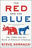 「The Red and the Blue: The 1990s and the Birth of Political Tribalism (English Edition)」のサムネイル画像