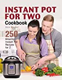 「Instant Pot for Two Cookbook: 250 Amazing Instant Pot Recipes for 2 (English Edition)」のサムネイル画像