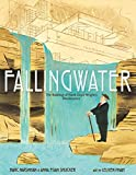 「Fallingwater: The Building of Frank Lloyd Wright's Masterpiece (English Edition)」のサムネイル画像