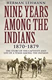 「Nine Years Among the Indians, 1870-1879: The Story of the Captivity and Life of a Texan Among the In...」のサムネイル画像