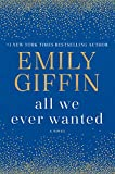「All We Ever Wanted: A Novel」のサムネイル画像