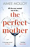 「The Perfect Mother: A gripping thriller with a nail-biting twist (English Edition)」のサムネイル画像