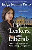 「Liars, Leakers, and Liberals: The Case Against the Anti-Trump Conspiracy (English Edition)」のサムネイル画像