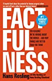 Factfulness: Ten Reasons We're Wrong About The World - And Why Things Are Better Than You Think (English Edition)by Hans Rosling, Ola Rosling, Anna Rosling Rönnlund