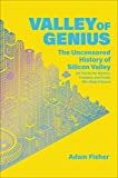 「Valley of Genius: The Uncensored History of Silicon Valley (As Told by the Hackers, Founders, and Fr...」のサムネイル画像