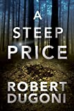 「A Steep Price (Tracy Crosswhite Book 6) (English Edition)」のサムネイル画像