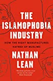 「The Islamophobia Industry - Second Edition: How the Right Manufactures Hatred of Muslims (English Ed...」のサムネイル画像