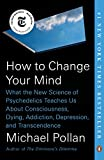 「How to Change Your Mind: What the New Science of Psychedelics Teaches Us About Consciousness, Dying,...」のサムネイル画像
