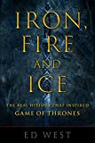 「Iron, Fire and Ice: The Real History that Inspired Game of Thrones (English Edition)」のサムネイル画像
