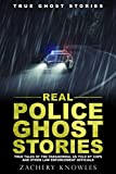 「True Ghost Stories: Real Police Ghost Stories: True Tales of the Paranormal as Told by Cops and Othe...」のサムネイル画像