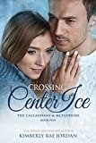 「Crossing Center Ice: A Christian Romance (The Callaghans & McFaddens Book 5) (English Edition)」のサムネイル画像