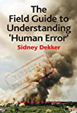 「The Field Guide to Understanding 'Human Error'」のサムネイル画像