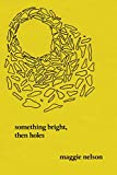 「Something Bright, Then Holes: Poems (English Edition)」のサムネイル画像