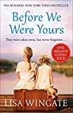 「Before We Were Yours: The heartbreaking bestseller that has sold over 1 Million copies (English Edit...」のサムネイル画像
