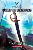 「Under the Black Flag (Epic LitRPG Adventure - Book 6) (Fayroll) (English Edition)」のサムネイル画像