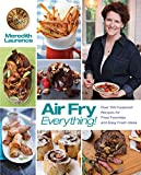「Air Fry Everything: Foolproof Recipes for Fried Favorites and Easy Fresh Ideas by Blue Jean Chef, Me...」のサムネイル画像