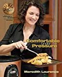 「Comfortable Under Pressure: Pressure Cooker Meals, Instant Pot ™ Recipes, Tips, and Explanations: Pr...」のサムネイル画像