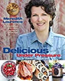 「Delicious Under Pressure: Over 100 Pressure Cooker and Instant Pot ™ Recipes (The Blue Jean Chef)」のサムネイル画像
