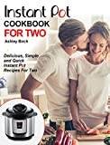 「Instant Pot For Two Cookbook: Delicious, Simple and Quick Instant Pot Recipes For Two (Instant Pot C...」のサムネイル画像