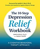 「The 10-Step Depression Relief Workbook: A Cognitive Behavioral Therapy Approach (English Edition)」のサムネイル画像