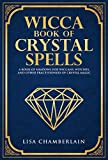 「Wicca Book of Crystal Spells: A Book of Shadows for Wiccans, Witches, and Other Practitioners of Cry...」のサムネイル画像