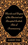 「Morals and Dogma of the Ancient and Accepted Scottish Rite of Freemasonry: By Albert Pike - Illustra...」のサムネイル画像