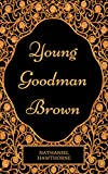 「Young Goodman Brown : By Nathaniel Hawthorne - Illustrated (English Edition)」のサムネイル画像