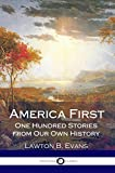 「America First: One Hundred Stories from Our Own History (Illustrated) (English Edition)」のサムネイル画像