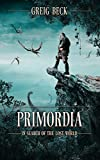 「Primordia: In Search of the Lost World (English Edition)」のサムネイル画像