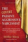 「The Covert Passive Aggressive Narcissist: Recognizing the Traits and Finding Healing After Hidden Em...」のサムネイル画像