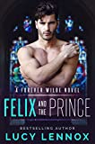 「Felix and the Prince: A Forever Wilde Novel (English Edition)」のサムネイル画像