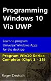 「Programming Windows 10 Via UWP (Complete Chpt 1-15): Learn to program Universal Windows Apps for the...」のサムネイル画像