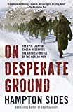 「On Desperate Ground: The Marines at The Reservoir, the Korean War's Greatest Battle (English Edition...」のサムネイル画像