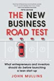 「The New Business Road Test: What entrepreneurs and investors should do before launching a lean start...」のサムネイル画像
