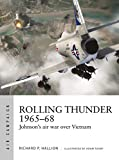 「Rolling Thunder 1965–68: Johnson's air war over Vietnam (Air Campaign Book 3) (English Edition)」のサムネイル画像