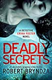 「Deadly Secrets: An absolutely gripping crime thriller (Detective Erika Foster Book 6) (English Editi...」のサムネイル画像