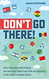 「Don't Go There: From Chernobyl to North Korea—one man's quest to lose himself and find everyone else...」のサムネイル画像