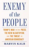 「Enemy of the People: Trump's War on the Press, the New McCarthyism, and the Threat to American Democ...」のサムネイル画像