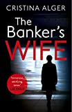 「The Banker's Wife: The addictive summer thriller that will keep you guessing (English Edition)」のサムネイル画像