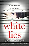 「White Lies: A gripping psychological thriller with an absolutely brilliant twist (English Edition)」のサムネイル画像