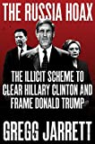 「The Russia Hoax: The Illicit Scheme to Clear Hillary Clinton and Frame Donald Trump」のサムネイル画像