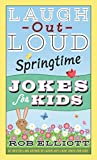 「Laugh-Out-Loud Springtime Jokes for Kids (Laugh-Out-Loud Jokes for Kids)」のサムネイル画像