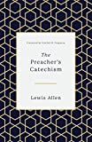 「The Preacher's Catechism (English Edition)」のサムネイル画像